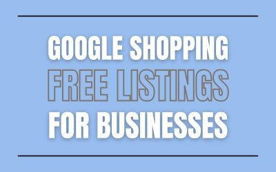 Google Shopping Free Listings for Business